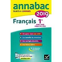 Annales Annabac 2019 Français 1re STMG, STI2D, STD2A, STL, ST2S: sujets et corrigés du bac Première séries technologiques