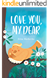 Love You, My Dear: Rhyming Book for Toddlers with Hidden Pictures For Early Readers About Feelings (English Edition)