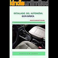 DETALLADO DEL AUTOMÓVIL - GUÍA BÁSICA: AUTO DETAILING