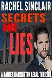 Secrets and Lies: A Damien Harrington Legal Thriller
