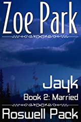 Jayk: Married (Roswell Pack Book 2) Kindle Edition