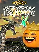 Annoying Orange - Once Upon an Orange