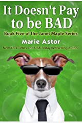 It Doesn't Pay to be Bad (Janet Maple Series Book 5) Kindle Edition