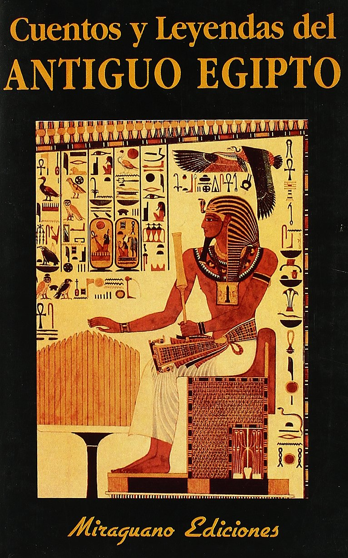 Cuentos y leyendas del Antiguo Egipto Libros de los Malos Tiempos: Amazon.es: Sebastián Gómez Cifuentes: Libros
