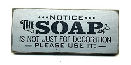 Funny Bathroom Sign / Wooden Sign / Bathroom Decor ~ Notice The Soap ~  Please Us