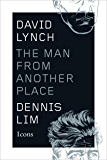 David Lynch: The Man from Another Place (Icons) (English Edition)