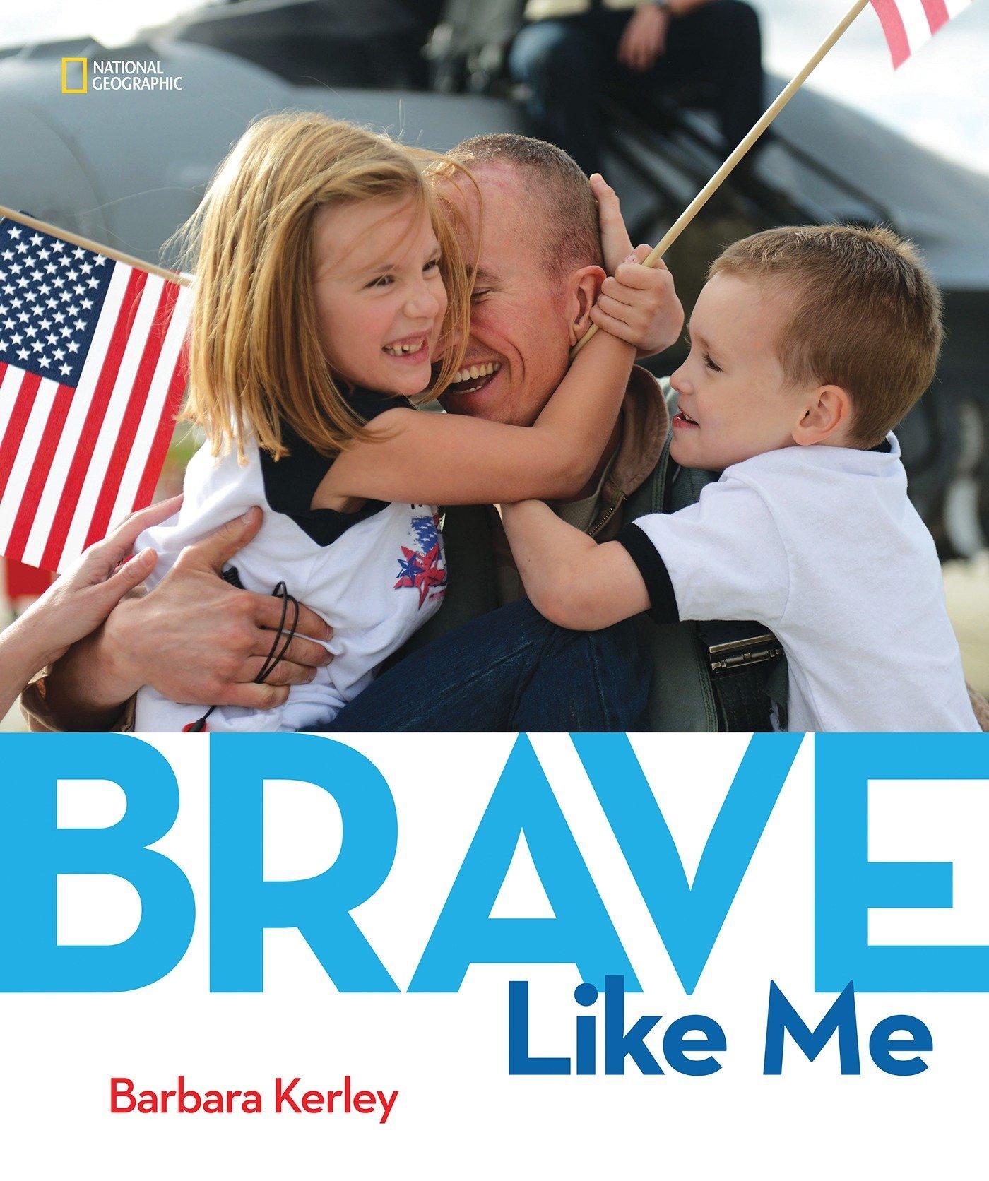 Brave Like Me: Kerley, Barbara: 9781426323607: Amazon.com: Books