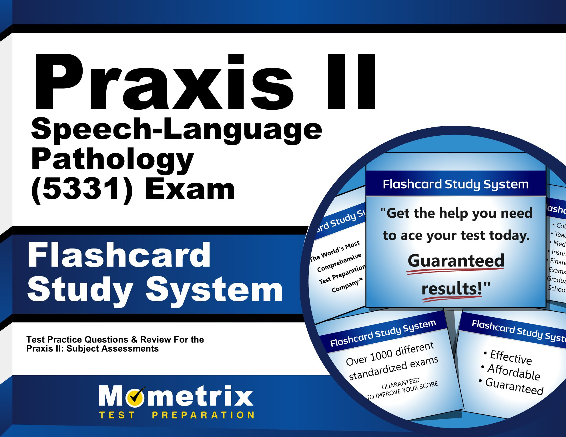 Praxis II Speech-Language Pathology (5331) Exam Flashcard Study System:  Praxis II Test Practice Questions & Review for the Praxis II: Subject  Assessments ...
