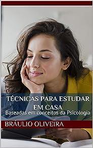 Técnicas para estudar em casa: Baseadas em conceitos da Psicologia