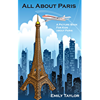 Children's Book About Paris: A Kids Picture Book About Paris With Photos and Fun Facts (English Edition)