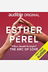 Esther Perel's Where Should We Begin?: The Arc of Love Audible Audiobook