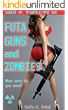 Bunker 69: Futapocalypse Now: Futa, Guns, and Zombies: What more do you need?