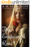 The Enchanted Rose: A Beauty and the Beast & Sleeping Beauty Fairy Tale Retelling (Full Novel)