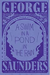 A Swim in a Pond in the Rain: In Which Four Russians Give a Master Class on Writing, Reading, and Life Kindle Edition