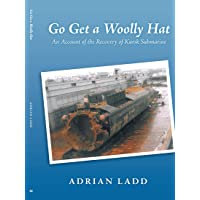 Go Get a Woolly Hat: An Account of the Recovery of Kursk Submarine
