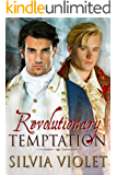 Revolutionary Temptation (Revolutionaries Book 1)