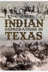 Indian Depredations in Texas Kindle Edition