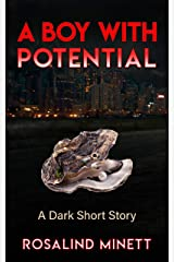 "A Boy with Potential: ""A black pearl of a story"" Kindle Edition"