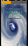 Ecos de la Tierra (En órbitas extrañas nº 11) (Spanish Edition)