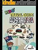 Kids' Travel Guide - Australia: The fun way to discover Australia - especially for kids (Kids' Travel Guide Series Book 33)