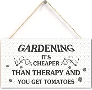 """Funny Garden Sign- Gardening It's Cheaper Than Therapy and You Get Tomatos, Unique Gift for Gardeners(5"""" X 10"""")"""