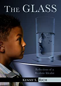 The Glass: Reflections of a Realistic Idealist