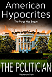 American Hypocrites - THE POLITICIAN: The Purge Has Begun
