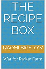 The Recipe Box: War for Parker Farm Kindle Edition