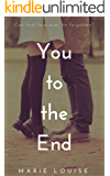You to the End