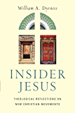 Insider Jesus: Theological Reflections on New Christian Movements