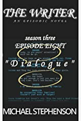 "The Writer: ""Dialogue"" : Season Three Episode 8 Kindle Edition"