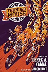 Heavy Metal Thunder Mouse: The RPG of Mice and their Motorcycle Clubs Paperback