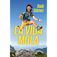 La vida mola (Spanish Edition)