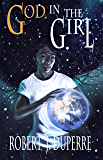 God in the Girl (The Infinity Trials Book 5)