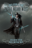 Once Upon a Time in the Weird West (English Edition)