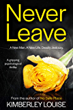Never Leave: A gripping psychological domestic thriller with a shocking twist