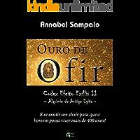 Ouro de Ofir - Codex Efeito Exillis II - Alquimia do Antigo Egito