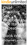 Chief Inspector Salt Investigates 'The Hands of Death'