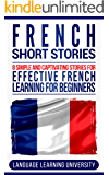 French Short Stories: 8 Simple and Captivating Stories for Effective French Learning for Beginners (English Edition)
