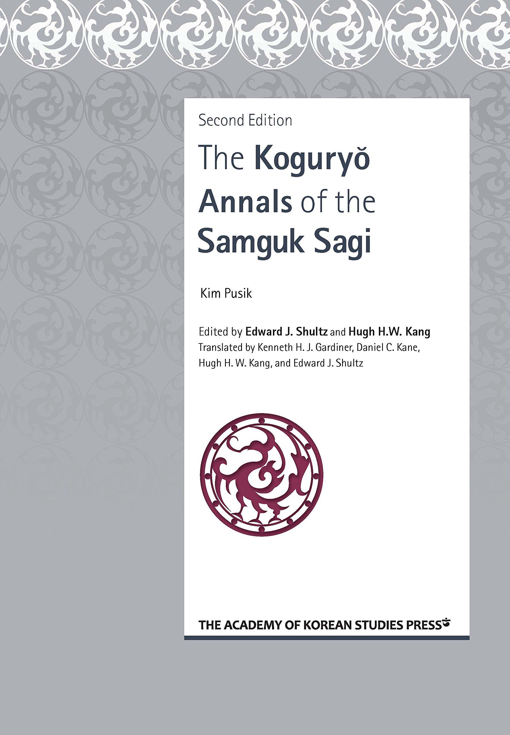 The Koguryo Annals of the Samguk Sagi: Translation by Edward J Shultz, Translation by Hugh H.W Kang: 9788971057919: Amazon.com: Books