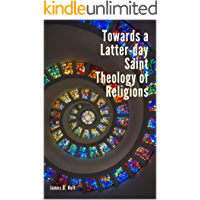 Towards a Latter-day Saint Theology of Religions (English Edition)