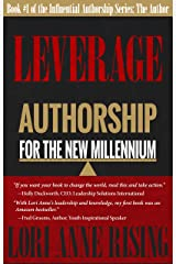 Leverage: Authorship for the New Millennium: Book 1:  The Author (Influential Authorship Series) Kindle Edition