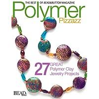 Polymer Pizzazz (Best of Bead & Button Magazine)