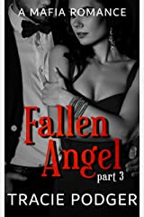Fallen Angel, Part 3: Fallen Angel Series - A Mafia Romance Kindle Edition
