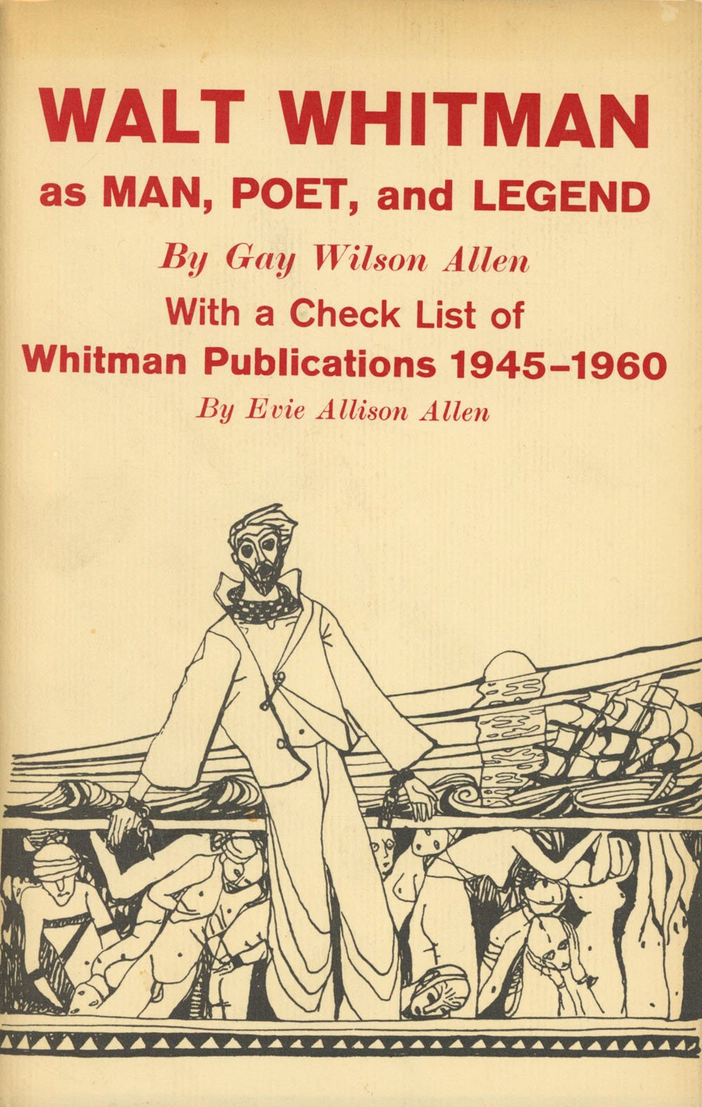 Walt Whitman as Man, Poet, and Legend: With a Check List of Whitman Publications, 1945-1960 PDF