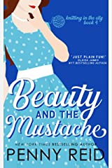Beauty and the Mustache: A Philosophical Romance (Knitting in the City Book 4) Kindle Edition
