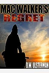 MAC WALKER'S REGRET: Kindle Edition