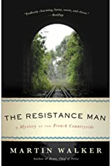 The Resistance Man: A Mystery of the French Countryside (Bruno, Chief of Police Book 6) Kindle Edition