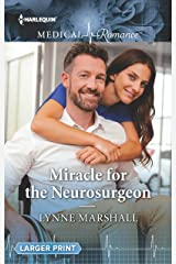 Miracle for the Neurosurgeon (Harlequin Medical Romance) Mass Market Paperback