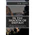 In the Shadow of Empires: The historic Vlad Dracula, the events he shaped and the events that shaped him.